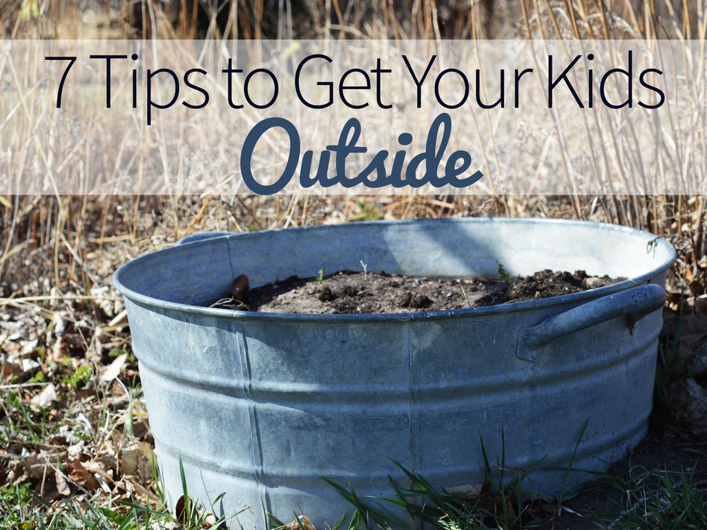 7 Tips to Get Your Children Outside